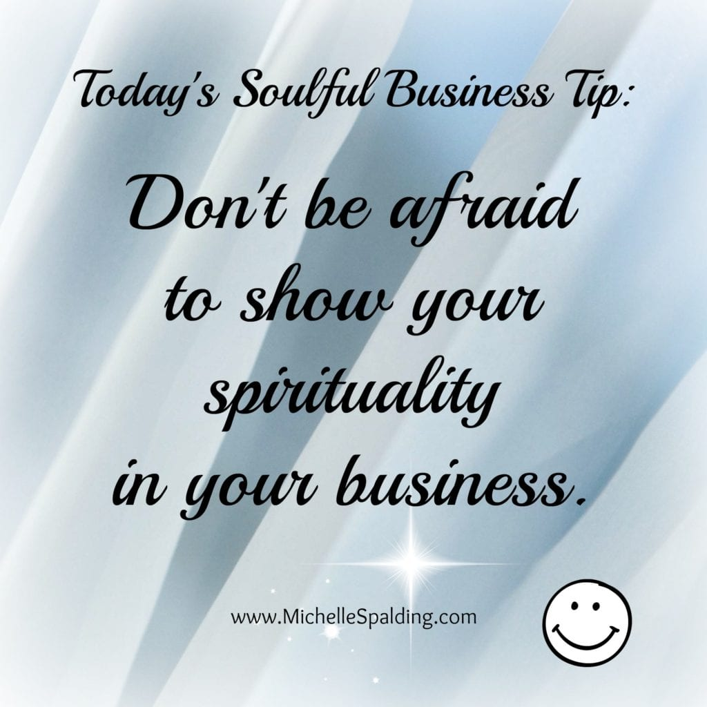 Don't be afraid to show your spirituality in your business