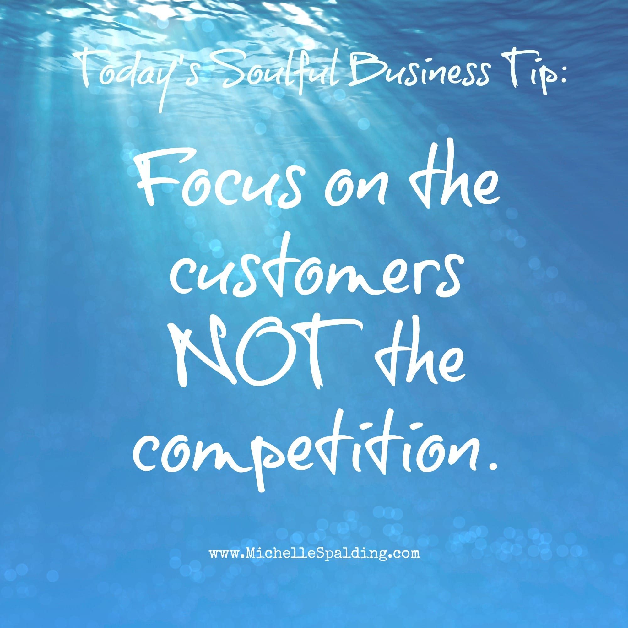 Focus on the customers NOT the competition