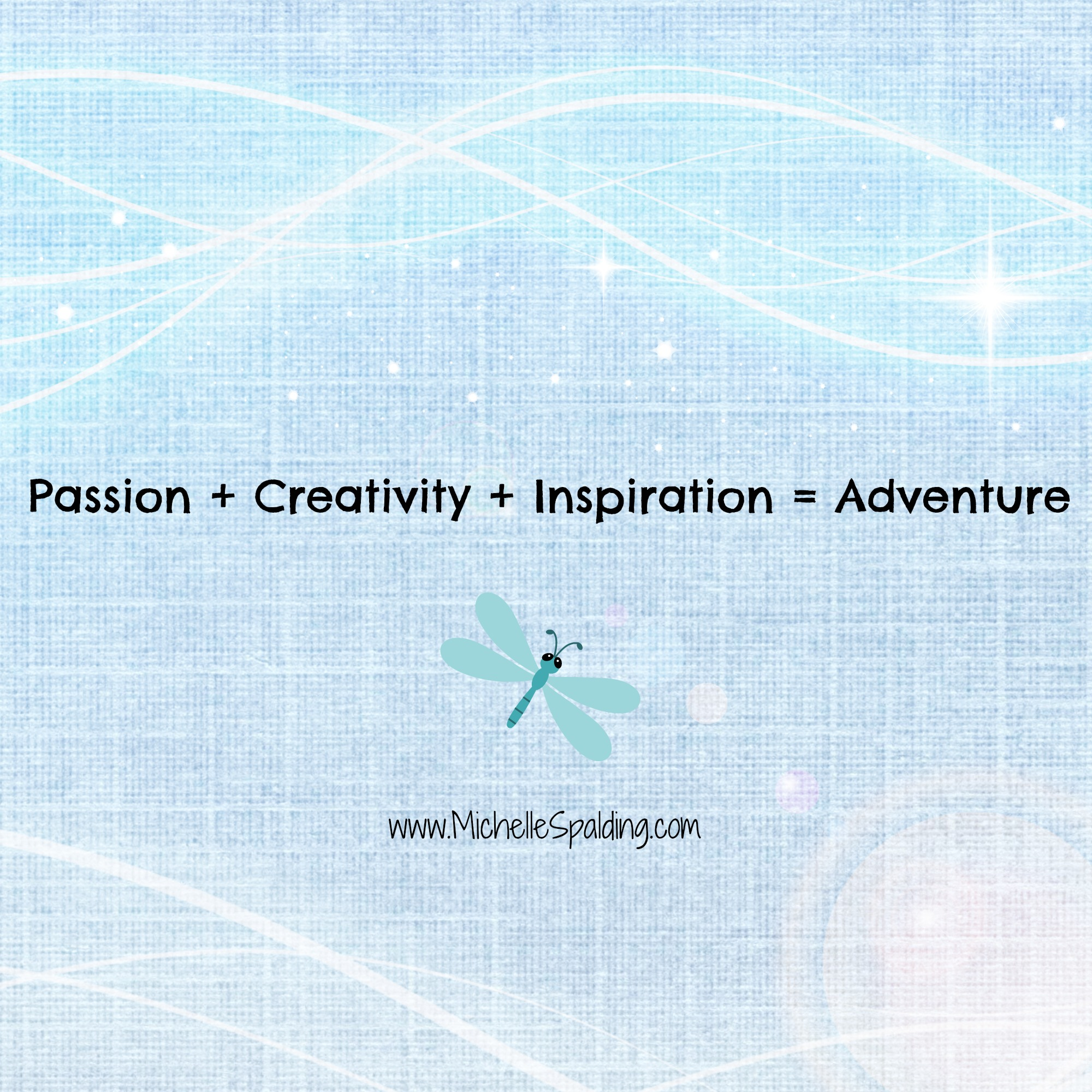 Passion + Creativity + Inspiration = Adventure