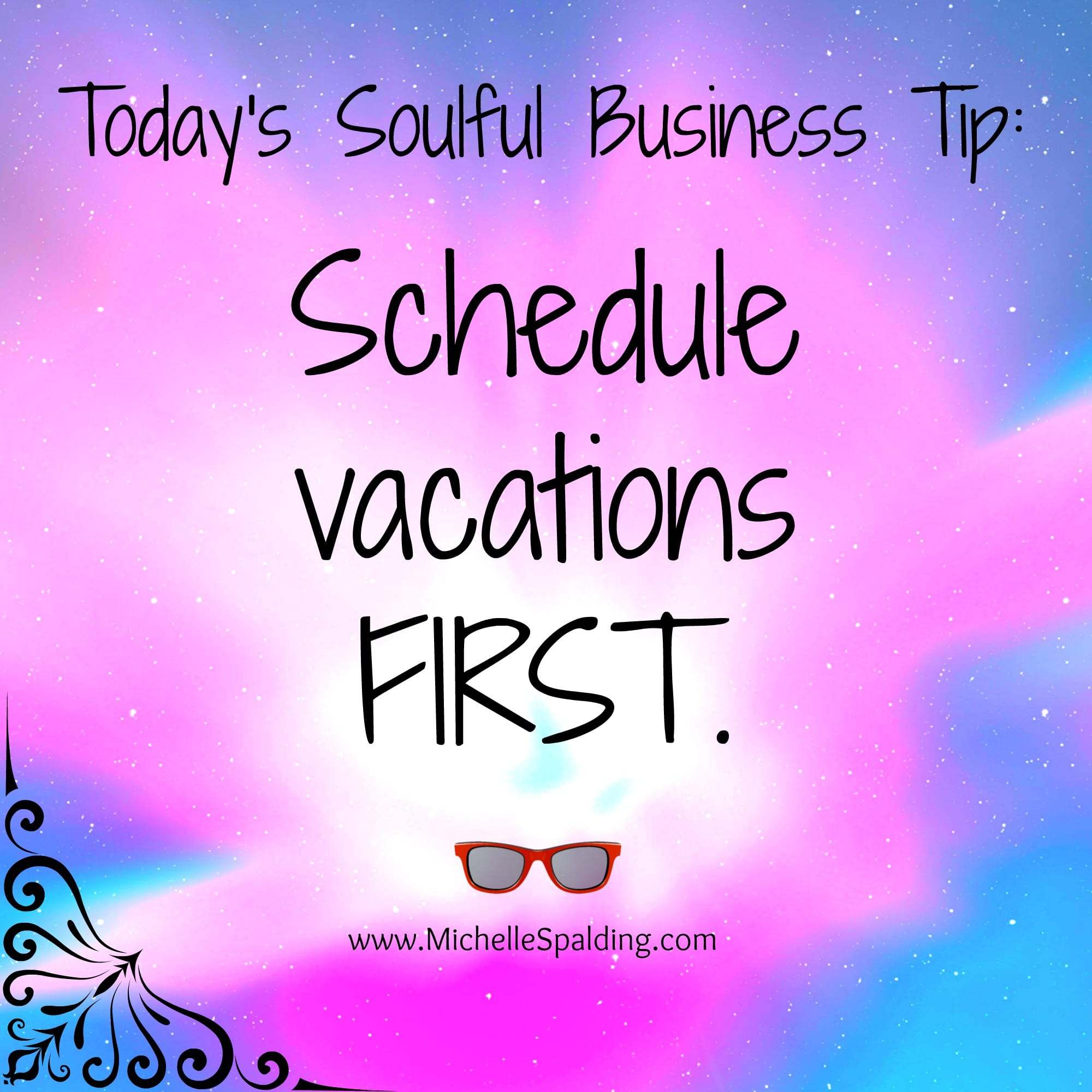 Schedule vacations FIRST