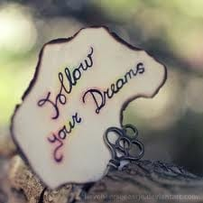 How to live your dreams.............