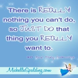 There is REALLY nothing you can't do, so JUST Do that thing you REALLY want to.