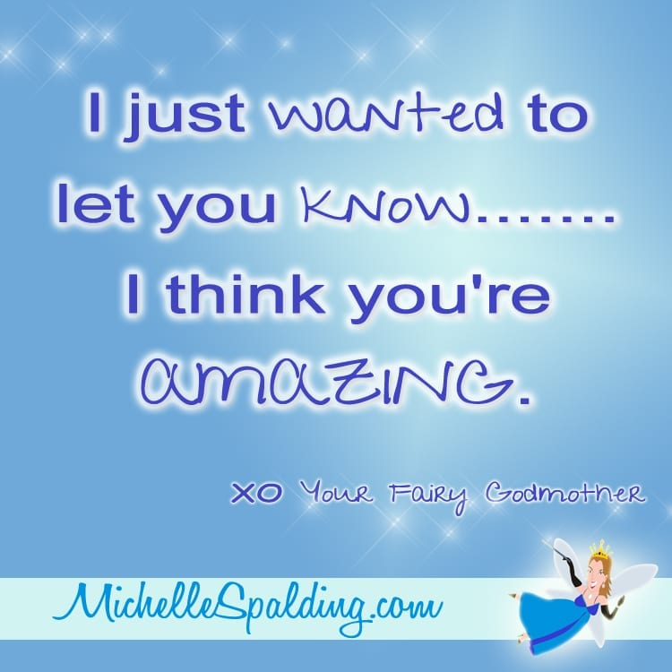 You Re Amazing Love: I Just Wanted To Let You Know.......I Think You're AMAZING