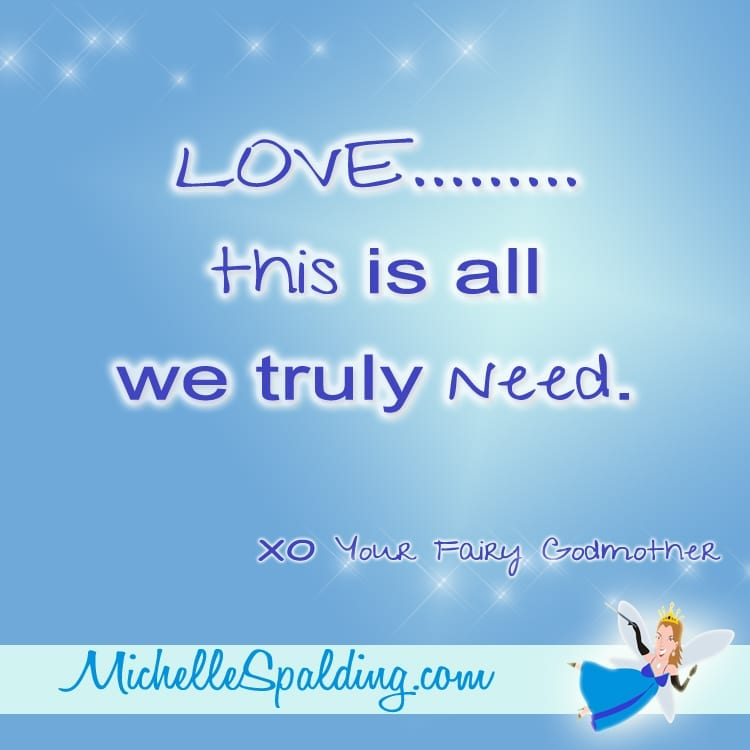 LOVE.........this is all we truly need.