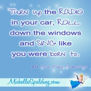 Turn up the RADIO in your car, ROLL down the windows and SING like you were born to.
