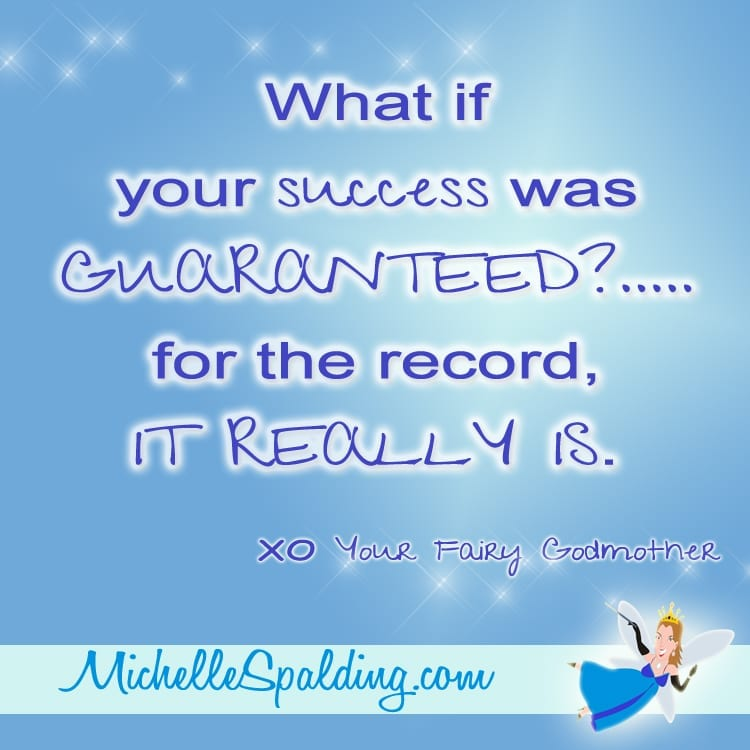 What if your success was GUARANTEED?.....for the record, IT REALLY IS.