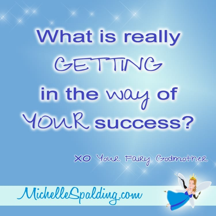What is really GETTING in the way of YOUR success?