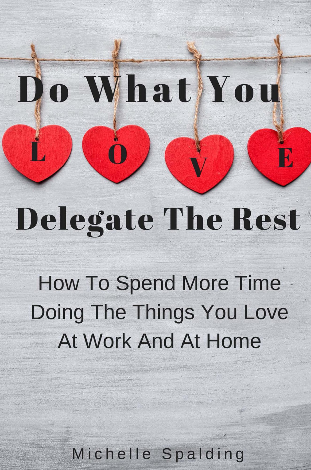 Do What You Love Delegate The Rest